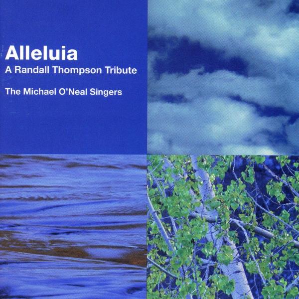 Alleluia: A Randall Thompson Tribute